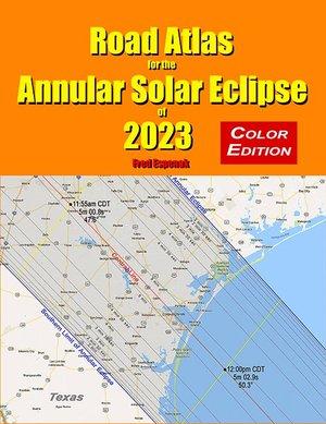 2023 Annular Solar Eclipse Road Atlas by Fred Espenak — Total solar ...