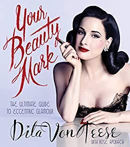 Dita Von Teese - your beauty mark.jpg