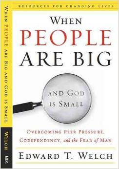 When People are Big and God is Small  Edward Welch