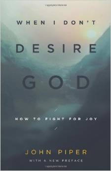 When I don't desire God  John Piper