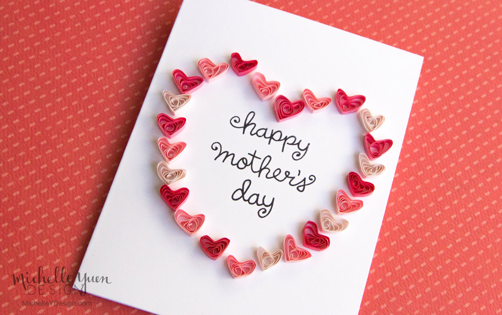 Mother S Day Cards With Paper Quilling Michelle Yuen Design