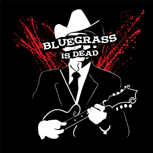Bluegrass is Dead - T-Shirt