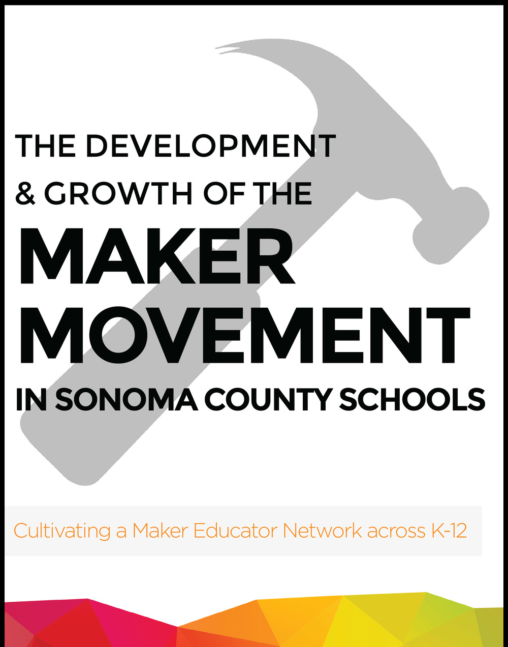 download the case study We prepared for the white house about Making in Sonoma County schools