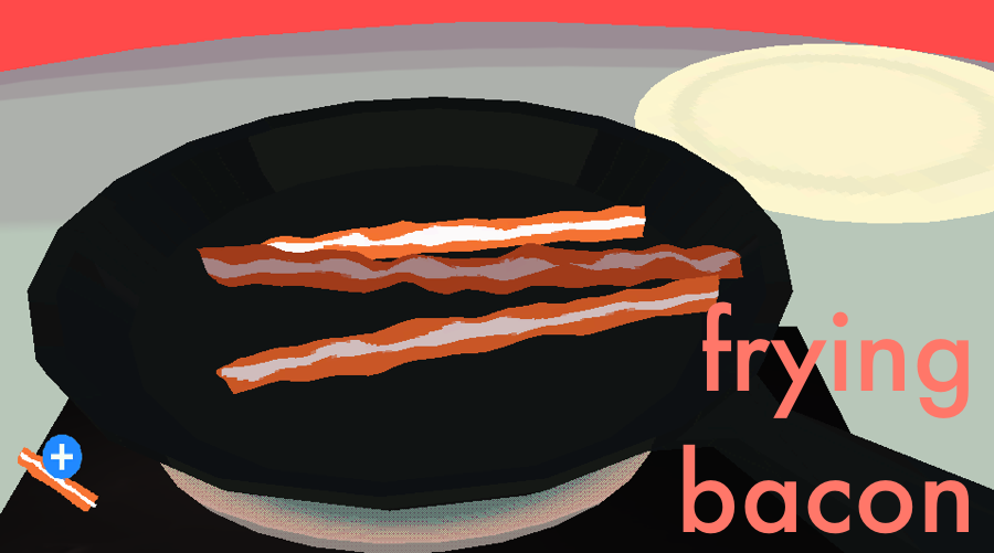 "forestambassador: Frying Bacon is a game about breakfast by Keane Ng. Play Online Why Try It: Nice sound effects; goalless, simple interactions. Mood: Soothing Author's Notes: ""Suggested Activities While Playing This: Drink morning coffee Read a newspaper Listen to the birds or traffic outside your window"" From the forest ambassador: You can find more of Keane Ng's games on Gamejolt."