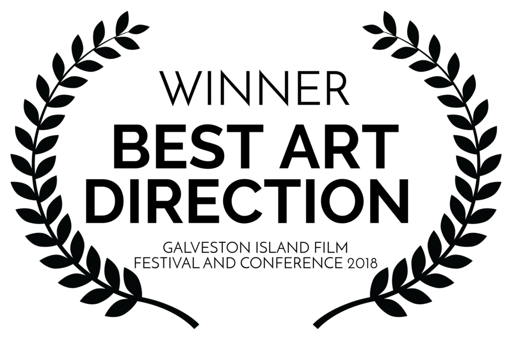 WINNER - BEST ART DIRECTION  - GALVESTON ISLAND FILM FESTIVAL AND CONFERENCE 2018.png