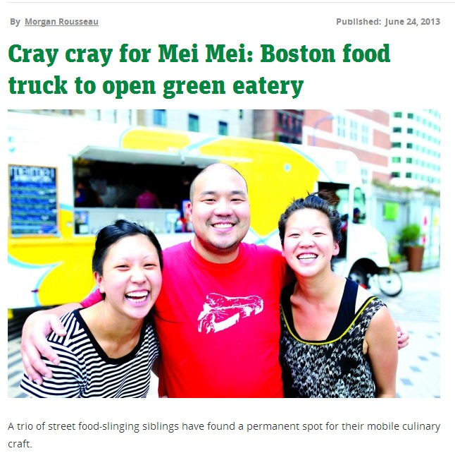 METRO BOSTON  Cray Cray for Mei Mei: Boston food truck to open green eatery  By Morgan Rousseau June 24, 2013