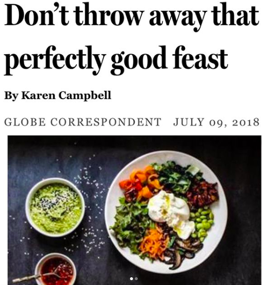 THE BOSTON GLOBE: Don't Throw Away That Perfectly Good Feast  JULY 2018