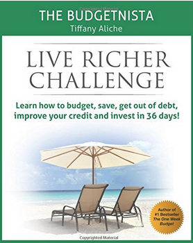 LIVE RICHER Challenge: Learn how to budget, save, get out of debt, improve your credit and invest in 36 days!