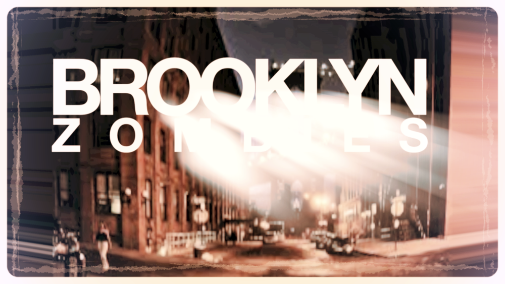Coming soon: You will be shocked to learn that there are Zombies in Brooklyn!