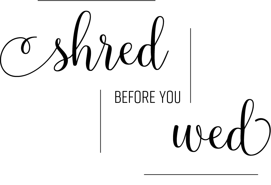 Shred before you Wed