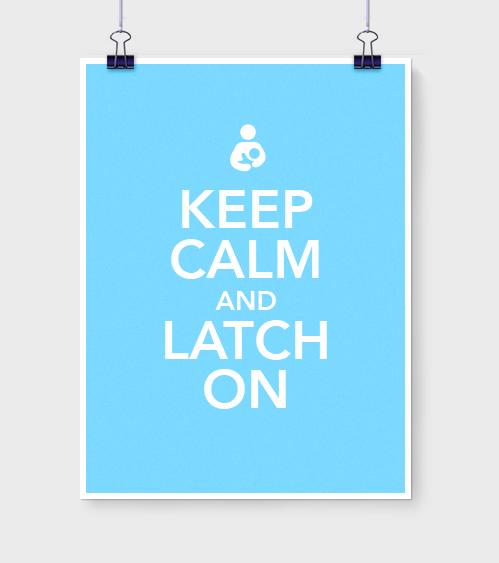 LYL_LactationPoster_KeepCalmAndLatchOn.jpg
