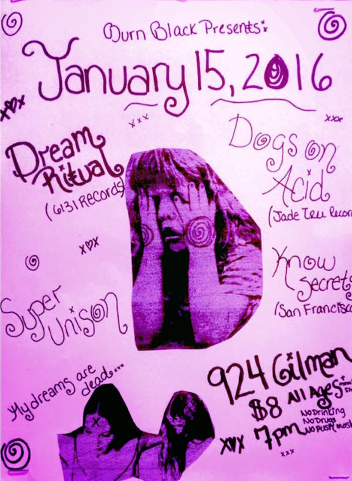 Tonight at 924 Gilman: Dogs on Acid join Super Unison (members of Punch and Snowing), Dream Ritual (@6131records) and Nervous.