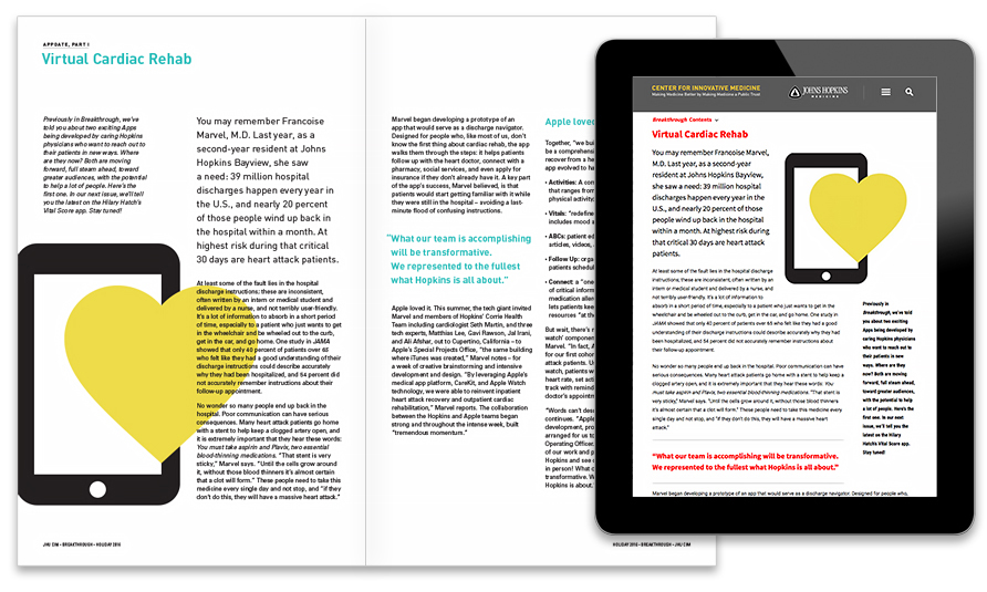 "The print version of BREAKTHROUGH, a research journal for Johns Hopkins Center for Innovative Medicine, uses ""entry point"" devices to break up pages of text. That editorial structure was carried over to the online experience, including sidebars and large intro paragraphs. While some simplifications were necessary to streamline the web style sheets (such as consistent headline and call-out colors in every online issue), the content hierarchy and styling remain the same."