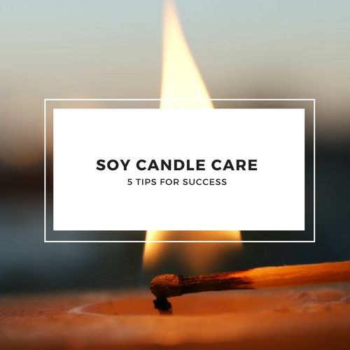 Soy Candle Success 5 Tips For Proper Candle Care Atlantic Avenew