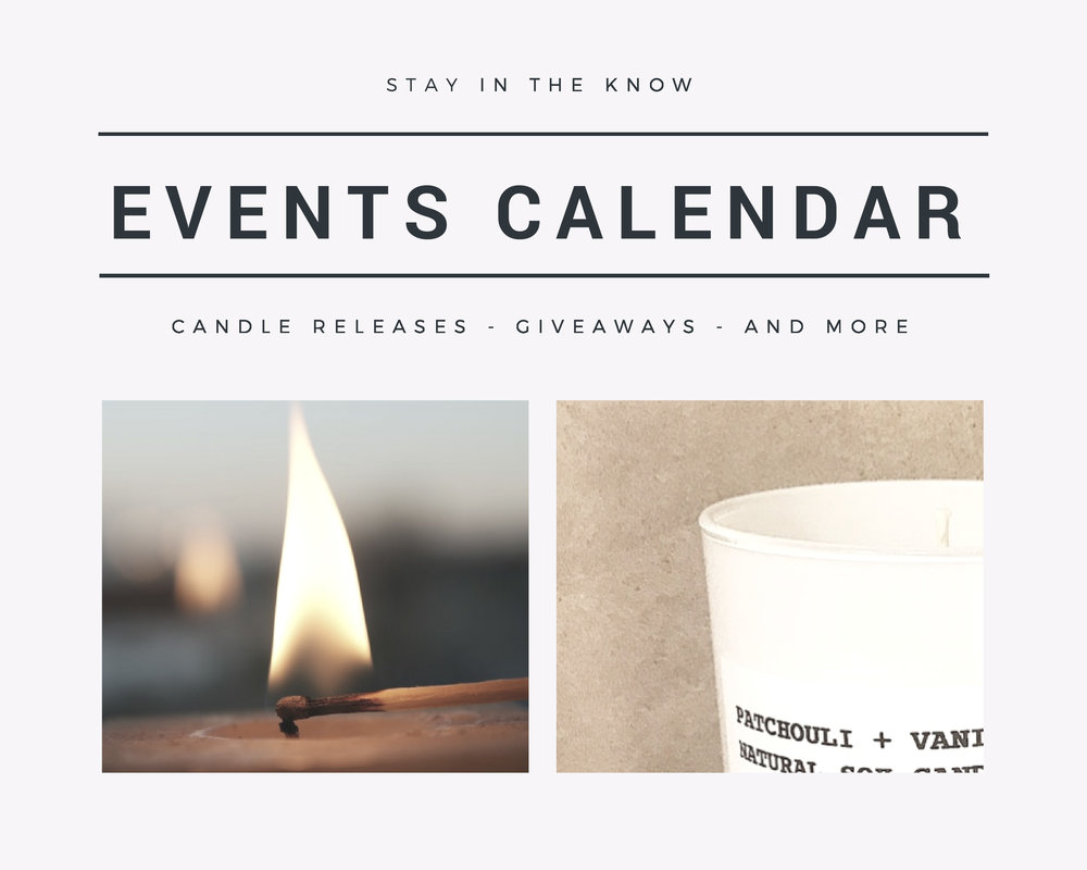 Events Calendar - Always be in the know.  We added a calendar that features our upcoming events and candle releases, with the option of adding a reminder to your personal calendar so you don't miss out!  These events, including sales and upcoming product launches will also be included in our social media posts and email newsletter.