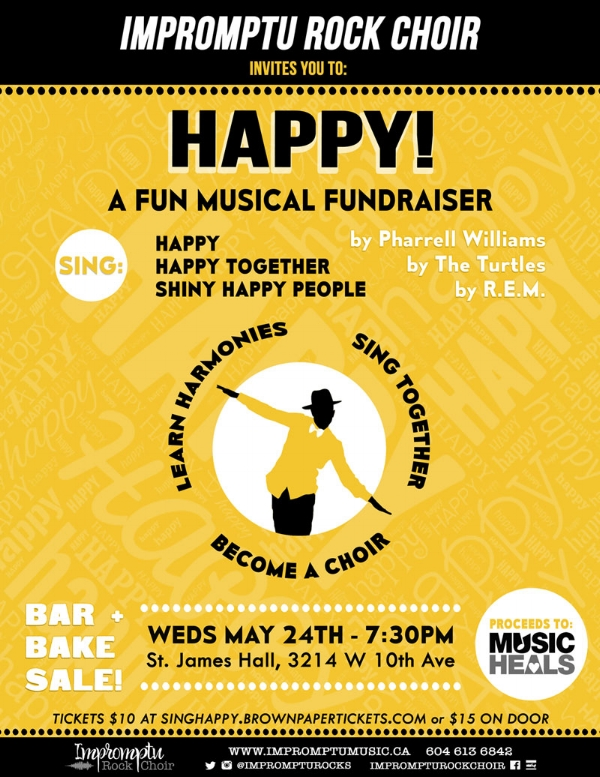 "Sing some very happy songs for a very worthy cause in Kitsilano at another wonderful fundraiser we're hosting in support of Music Heals Canada. This one will be so much fun!  Bring your friends and have a blast learning & singing three happy songs (in three-part harmony) as an ""impromptu"" choir - there will be a cash bar and bake sale - so eat, drink, sing & be HAPPY! Advance tickets: $10 at singhappy.brownpapertickets.com or in person at any Impromptu Rock Choir session. Tickets at the door will be $15 and CASH ONLY. Please share & invite your friends! Everyone 19+ is welcome... No singing experience (or skills!) required ;)"