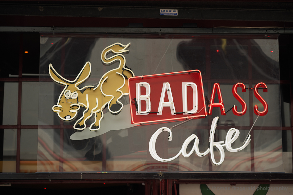 Bad Ass Cafe Sign  - Fuji X-Pro1 and Fujinon 60mm
