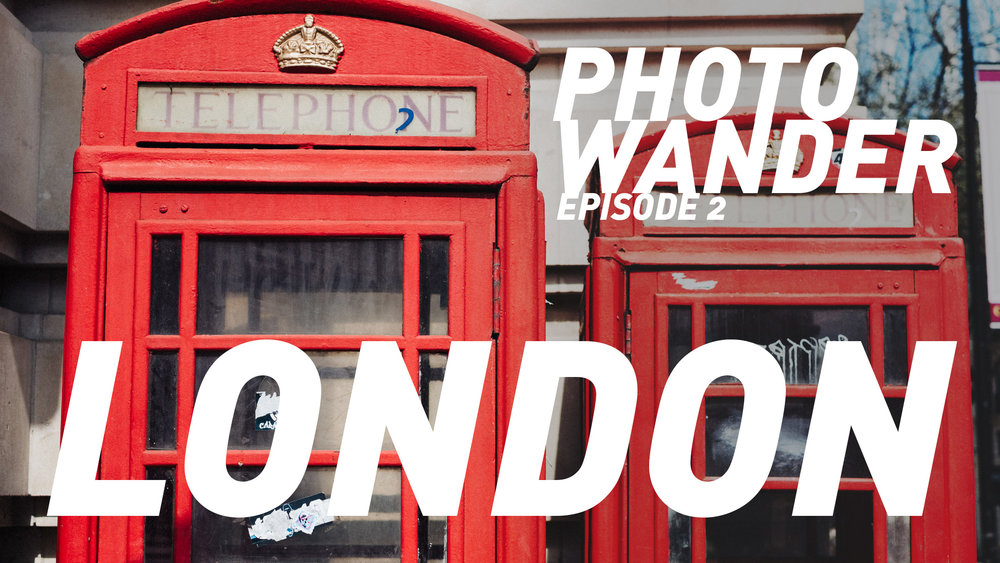 Video: Photo Wander Episode 2 - London — Thomas Fitzgerald Photography