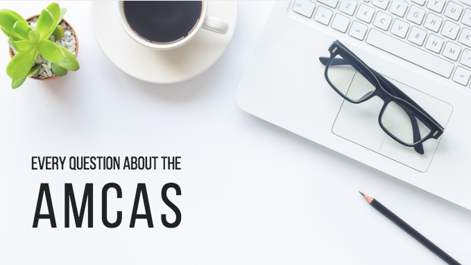 Every Question You Have About the AMCAS — Savvy Pre-Med