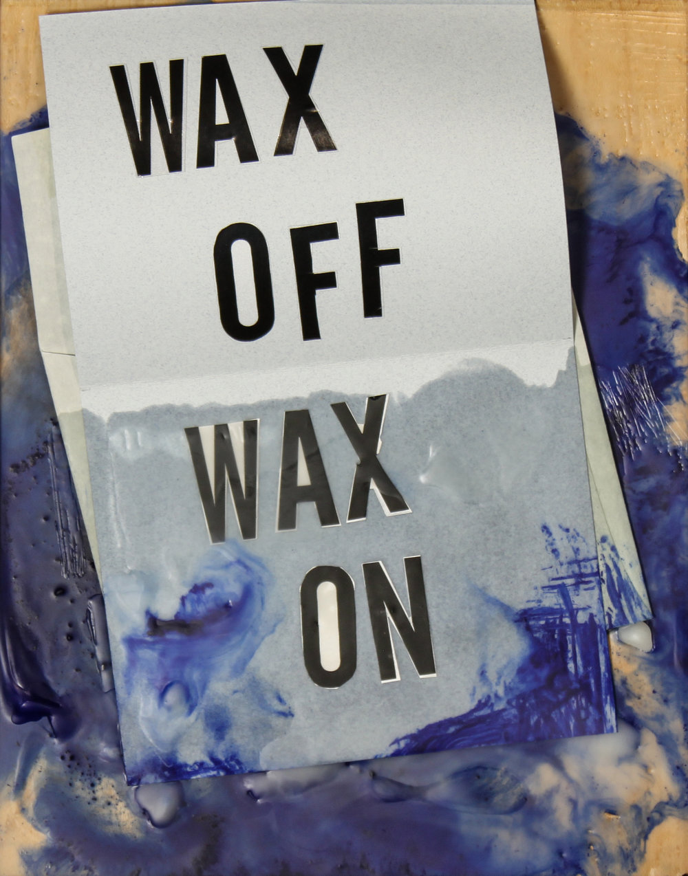 """""""WAX ON - WAX OFF"""" encaustic collage    10""""x8""""   $120.    (card open)"""