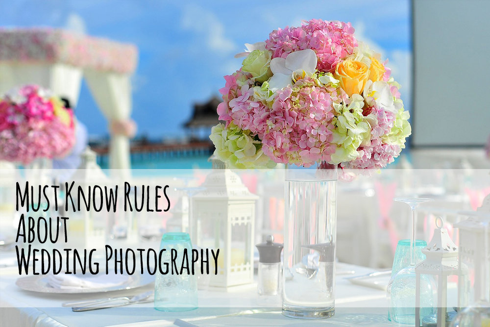 MustKnowRulesAboutWeddingPhotography.jpg