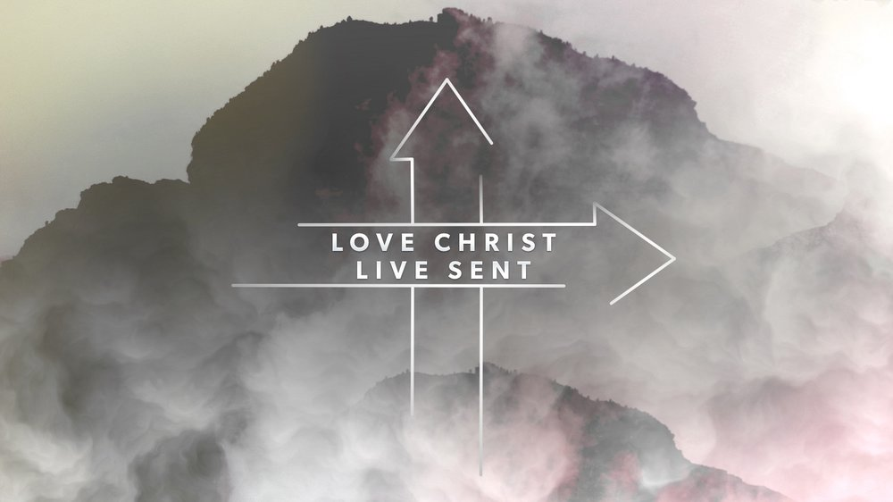 Love Christ Live Sent graphic.jpg