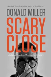 Scary_Close__Dropping_the_Act_and_Finding_True_Intimacy_-_Kindle_edition_by_Donald_Miller__Religion___Spirituality_Kindle_eBooks___Amazon_com_.png