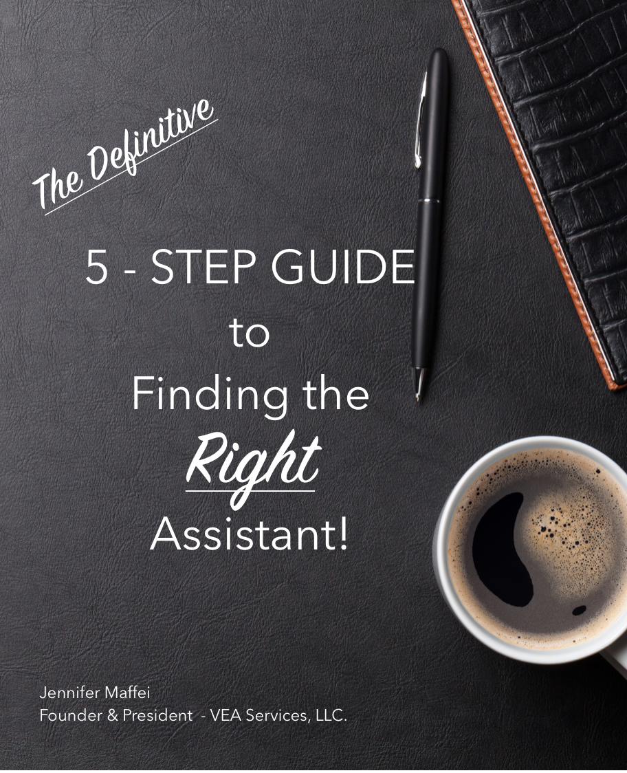 The Definitive 5-step guide to finding the RIGHT Assistant. Book by VEA Services and Jennifer Maffei
