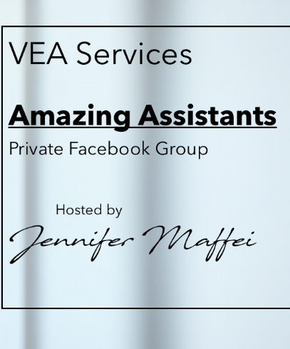 VEA Services, Amazing Assistants Private Facebook Group, hosted by Jennifer Maffei