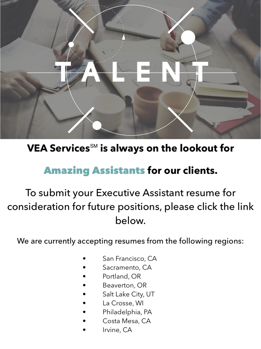 VEA Services looks for Amazing Assistants for their clients in the following regions, San Francisco, CA, Sacramento, CA, Salt Lake City, UT, Beaverton, OR, Portland, OR, LaCrosse, WI, Philadelphia, PA, Southern California