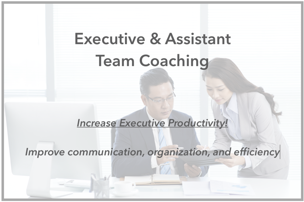 Executive & Assistant team coaching - increasing productivity, efficiency and improving communication