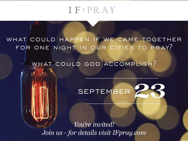 IF:Pray | Valley Church Chapel | 6:30-8 pm