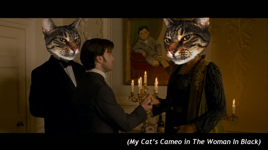 MY cat's cameo in  The Woman in Black