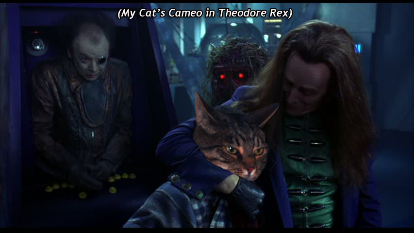 My Cat's Cameo in  Theodore Rex