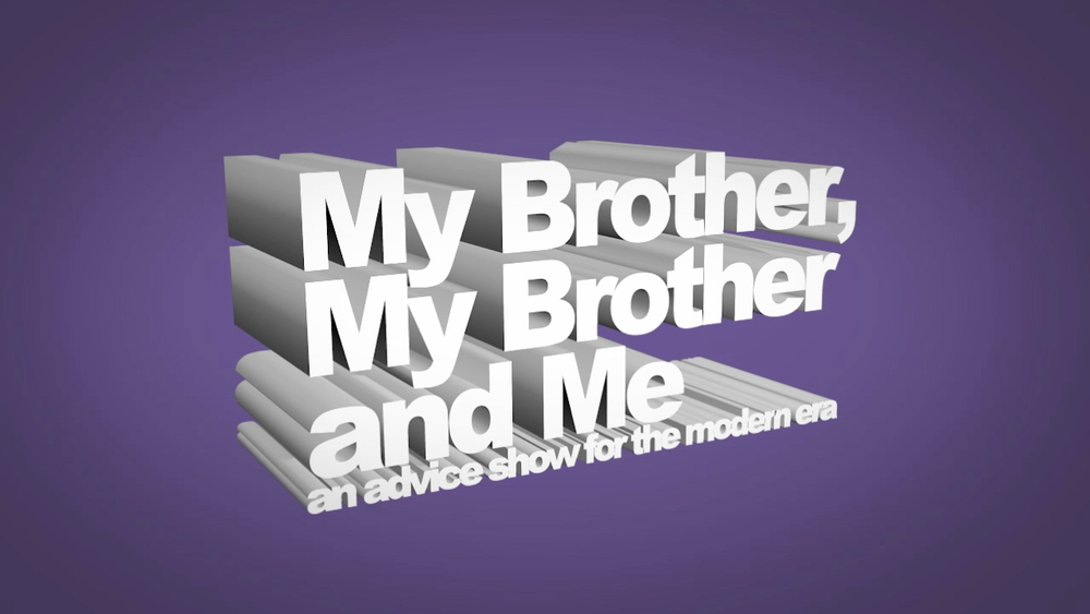My Brother My Brother and Me - 4:00 -  My Brother My Brother and Me is an advice show where they take your questions and turn them into wisdom. If you like this I urge you to check out the rest of their shows. This is my favorite podcast on all of the internet and it should be yours as well. I hope you enjoy the animation I've made for them. Welcome to the family.