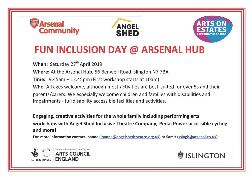 FREE creative fun inclusive workshops for all! Everyone welcome, especially those with disabilities (Age 5+ with families). Drama, music, dance cycling & more!  Venue: Arsenal Hub (Benwell Road) Date: Sat 27th April Time: 9.45-12.45pm