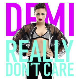 Demi Lovato Really Don't Care