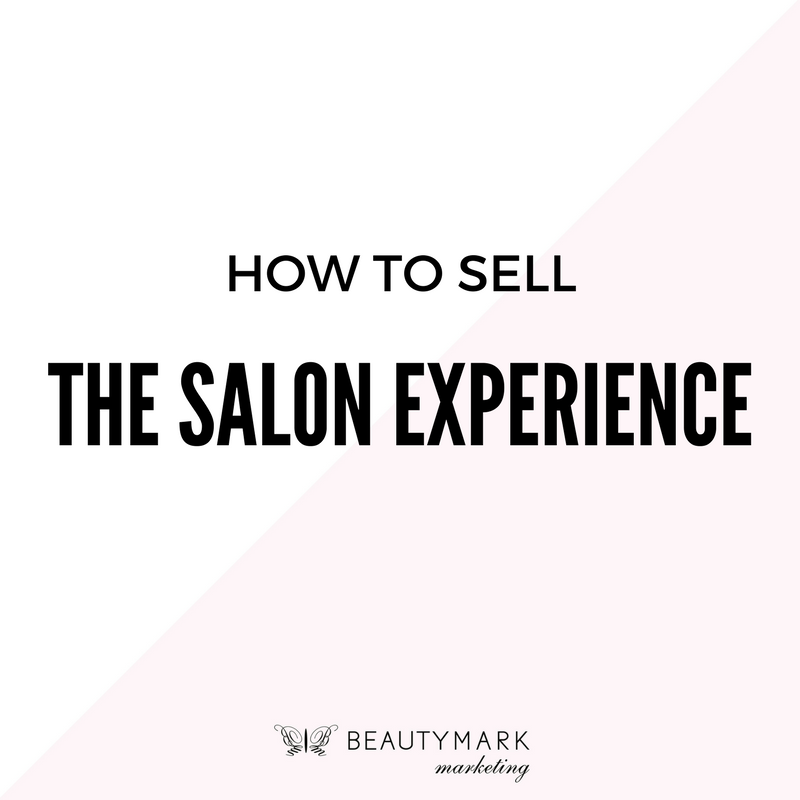how to sell the salon experience