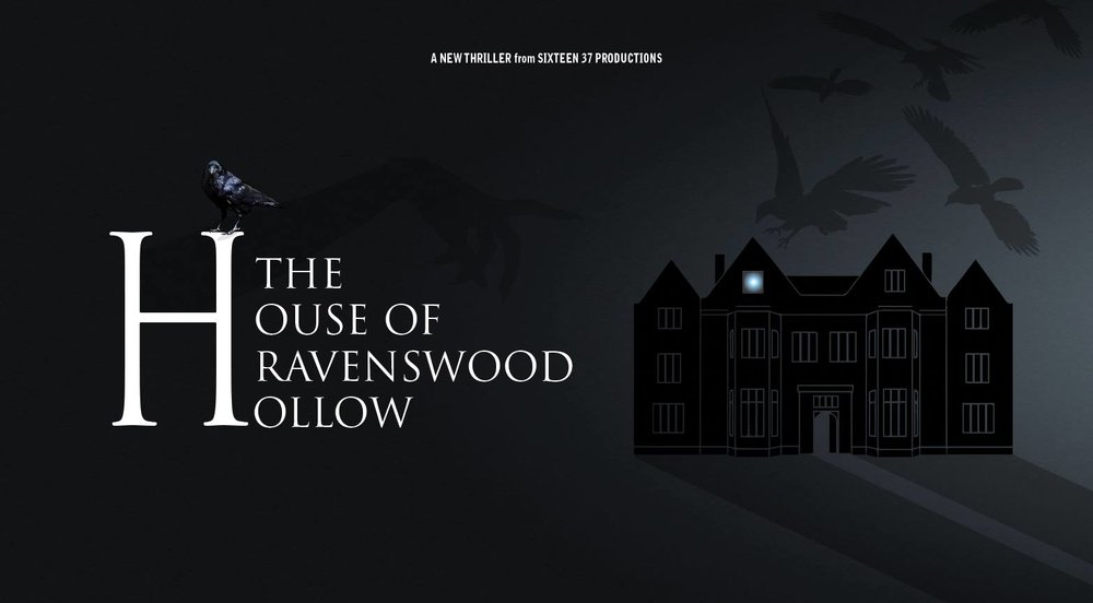 Graphics for upcoming paranormal thriller, The House of Ravenswood Hollow. Produced by Sixteen 37 Productions.