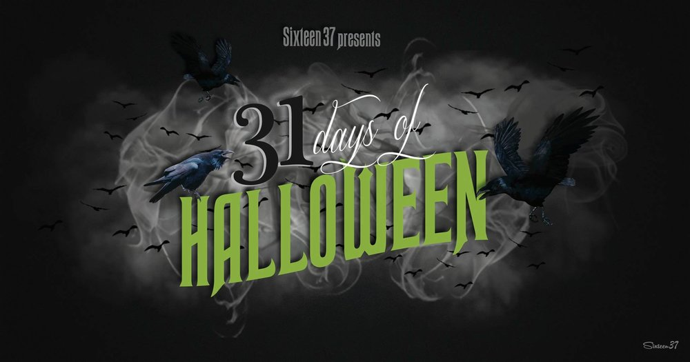 "Sixteen 37's annual ""31 Days of Halloween"" series."
