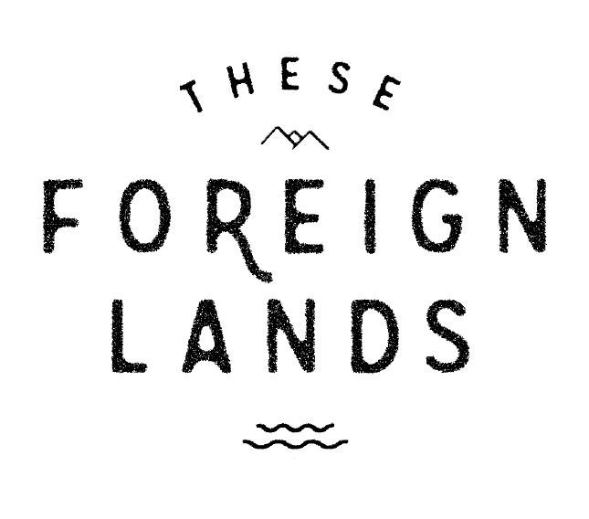 These Foreign Lands