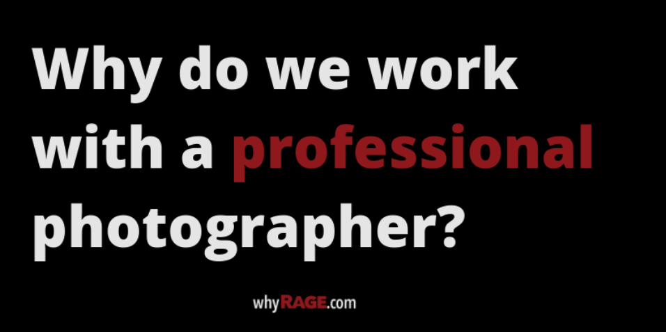 whydoweworkwithaprofessionalphotographer.png