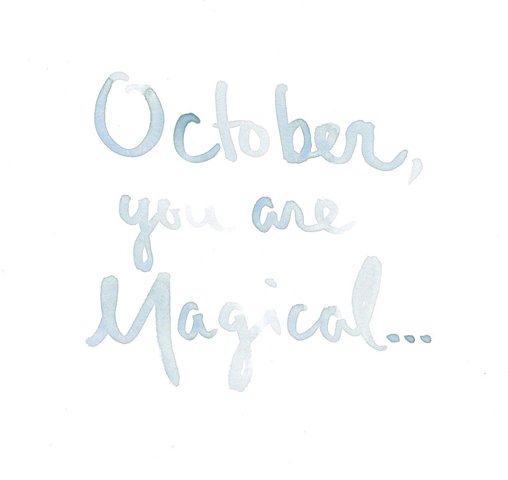 """October, You Are Magical"""