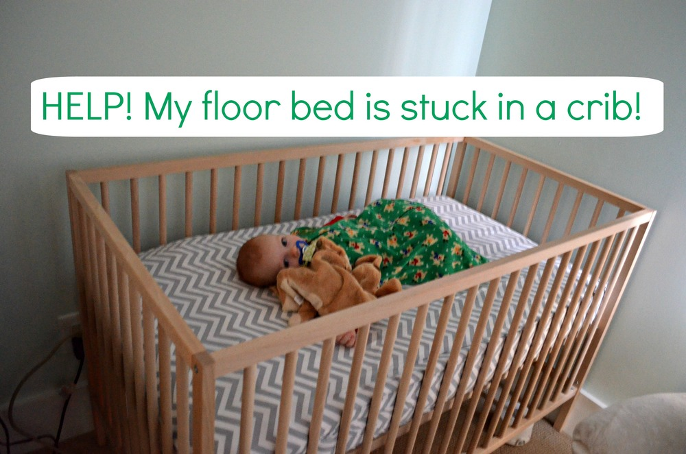 Montessori Floor Bed and Baby Sleep Problems - Why we've gone back to the crib for awhile. CanDo Kiddo