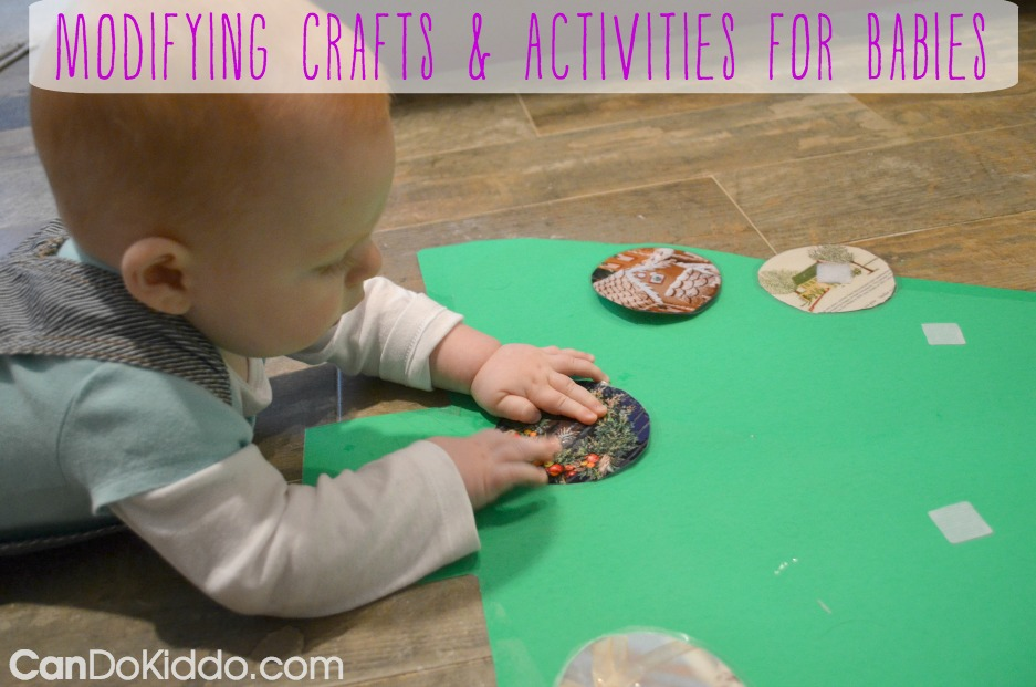 Tips for making crafts and activities work with babies. CanDo Kiddo