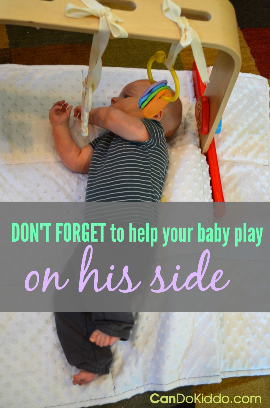 Important baby play positioning tips from a pediatric OT. CanDo Kiddo