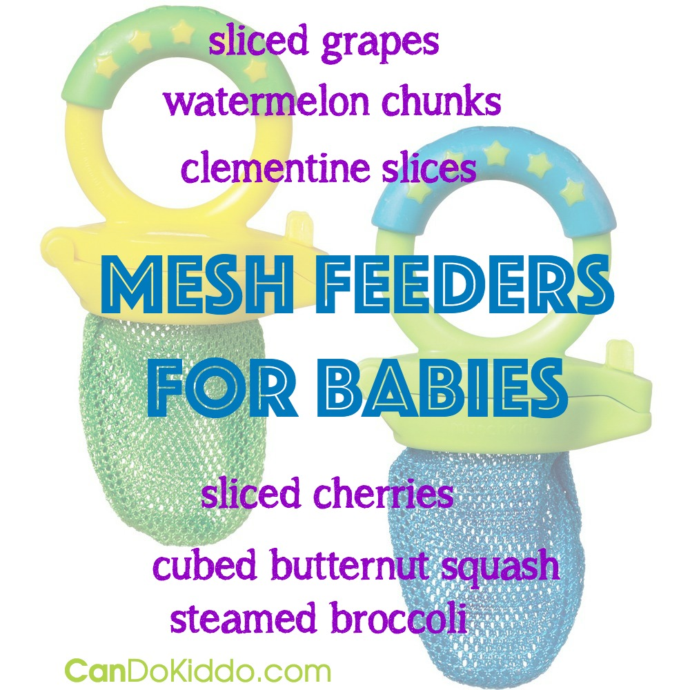 Mesh feeders are great for safely helping baby chew solid foods. CanDo Kiddo