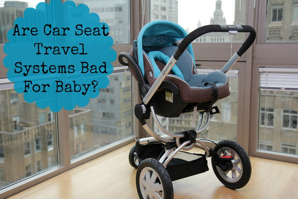 Are Car Seat Travel Systems Bad for Baby? Pink Oatmeal guest post for Mama OT