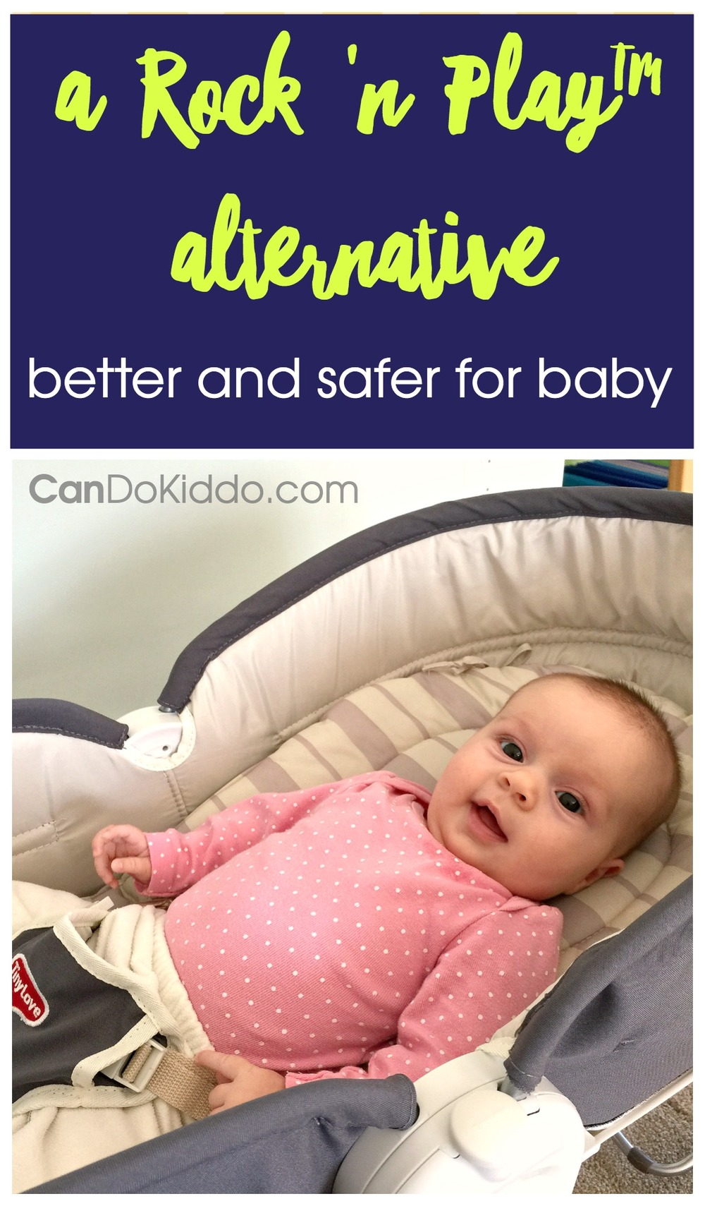 A better alternative to a Rock n Play. www.candokiddo.com