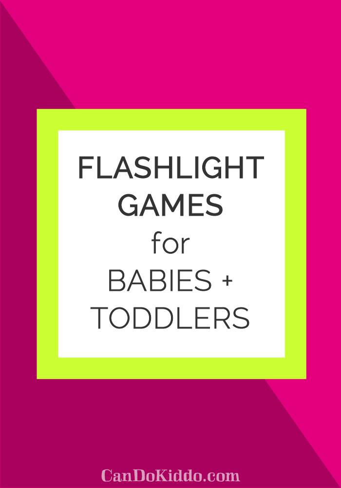 Rainy Day Fun: Baby and Toddler Flashlight Games — CanDo Kiddo
